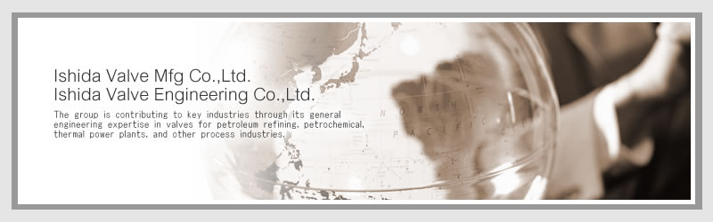 Ishida Valve Mfg Co.,Ltd. Ishida Valve Engineering Co.,Ltd.